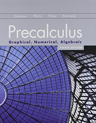 Precalculus: Graphical, Numerical, Algebraic Higher Ed Version: Franklin Demana