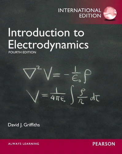 introduction to electrodynamics Introduction to electrodynamics, 4th ed by david griffiths corrections to the instructor's solution manual (these corrections have been made in the current electronic version.