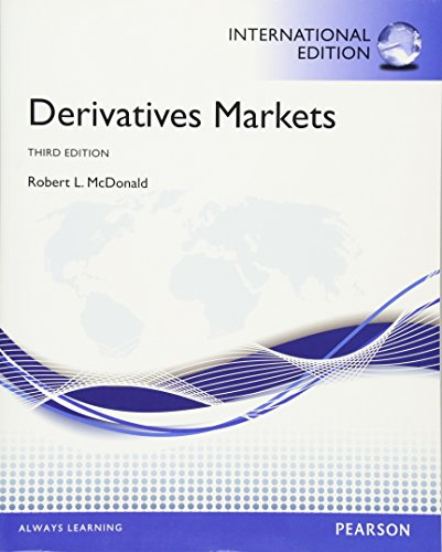 Derivatives Markets. Robert L. McDonald: McDonald, Robert L.