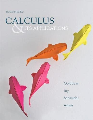 Calculus & Its Applications (13th Edition): Goldstein, Larry J.; Lay, David C.; Schneider, ...