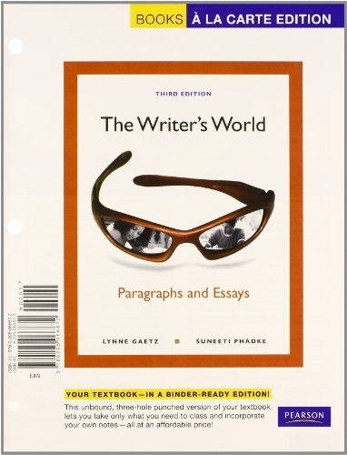 The Writer's World: Paragraphs and Essays, Books a la Carte Plus NEW MyWritingLab w/ eText -- Access Card Package (3rd Edition) (9780321848963) by Lynne Gaetz; Suneeti Phadke
