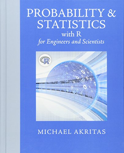 9780321852991: Probability & Statistics with R for Engineers and Scientists