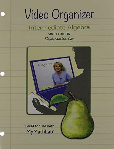 9780321854810: Video Organizer for Intermediate Algebra