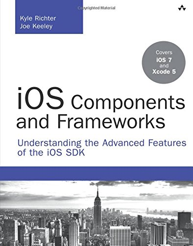 9780321856715: iOS Components and Frameworks: Understanding the Advanced Features of the iOS SDK (Developer's Library)