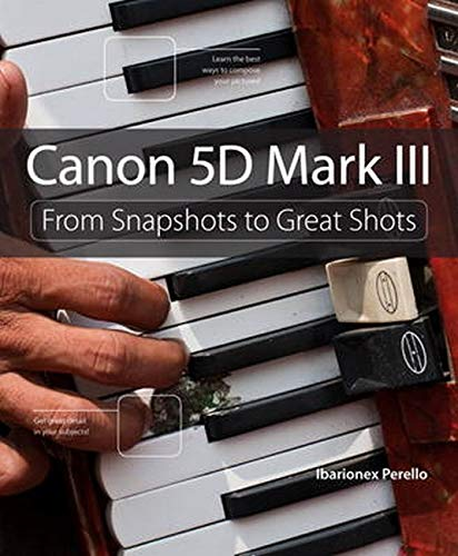 9780321856852: Canon 5D Mark III:From Snapshots to Great Shots