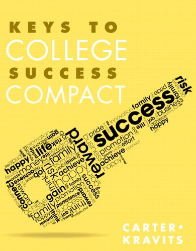 Keys to College Success Compact Format: Paperback: Carter, Carol J.^Kravits,