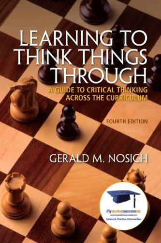 9780321857798: Learning to Think Things Through: A Guide to Critical Thinking Across the Curriculum Plus NEW MyStudentSuccessLab 2012 Update -- Access Card Package (4th Edition)
