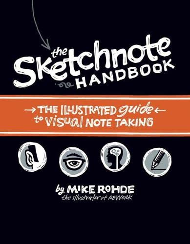 9780321857897: Sketchnote Handbook, The:the illustrated guide to visual note taking