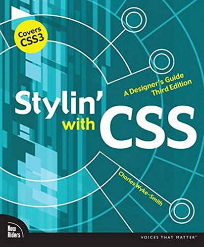 9780321858474: Stylin' with CSS: A Designer's Guide (3rd Edition) (Voices That Matter)