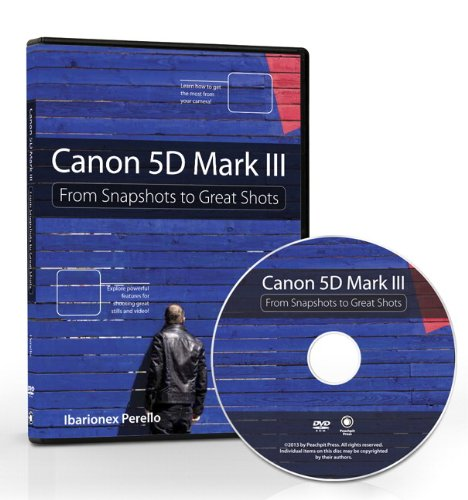9780321859174: Canon 5D Mark III: From Snapshots to Great Shots (DVD)