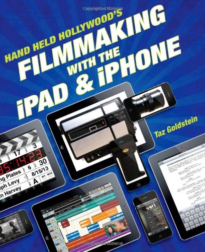 9780321862945: Hand Held Hollywood's Filmmaking with the iPad & iPhone