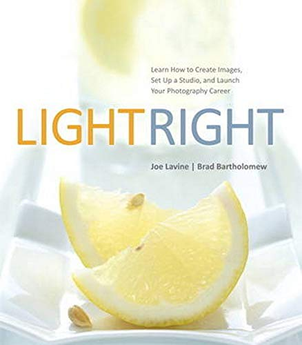 9780321863850: Light Right: Learn How to Create Images, Set Up a Studio, and Launch Your Photography Career