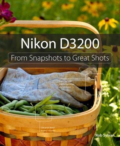 9780321864437: Nikon D3200: From Snapshots to Great Shots