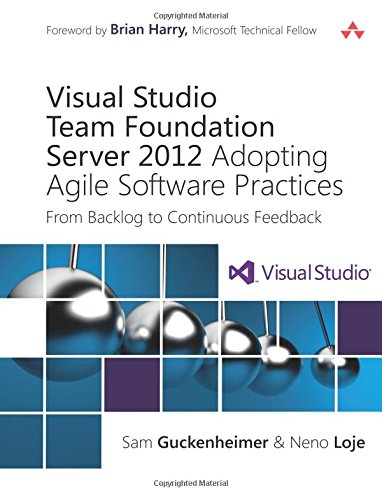 9780321864871: Visual Studio Team Foundation Server 2012: Adopting Agile Software Practices: From Backlog to Continuous Feedback (3rd Edition) (Microsoft Windows Development Series)