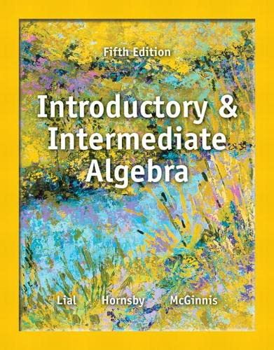 Introductory and Intermediate Algebra (5th Edition): Lial, Margaret L.; Hornsby, John; McGinnis, ...