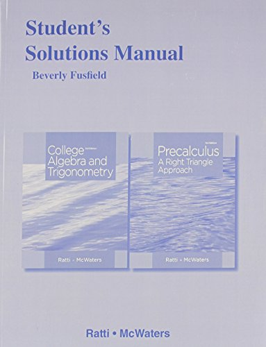 9780321867476: Student's Solutions Manual for College Algebra and Trigonometryand Precalculus: A Right Triangle Approach