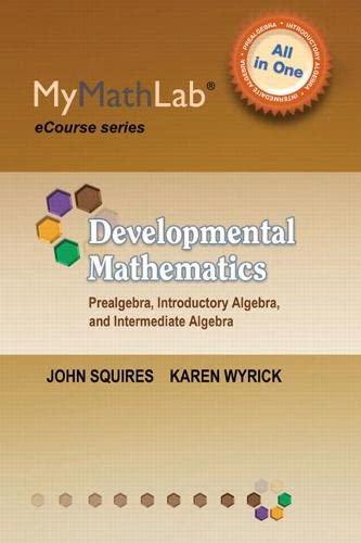 9780321867988: MyMathLab for Squires/Wyrick Developmental Math: Prealgebra, Introductory Algebra & Intermediate Algebra -Access Card (MyMathLab eCourse)