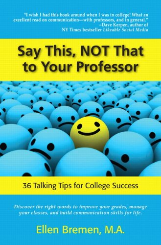 9780321869173: Say This, NOT That to Your Professor: 36 Talking Tips for College Success