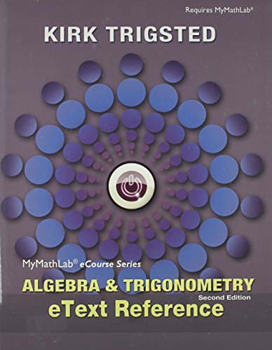 9780321869791: eText Reference for Trigsted Algebra & Trigonometry