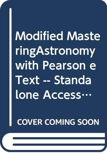 9780321870285: Modified MasteringAstronomy with Pearson eText -- Standalone Access Card -- for Astronomy: A Beginner's Guide to the Universe (7th Edition)