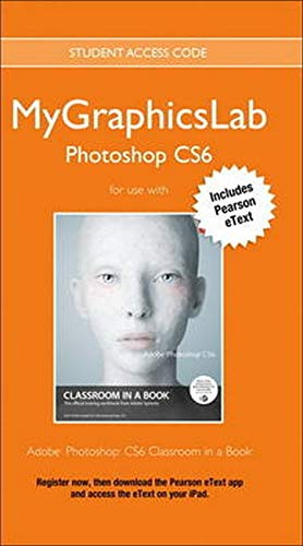 9780321871657: MyGraphicsLab Photoshop Course with Adobe Photoshop CS6 Classroom in a Book (Classroom in a Book (Adobe))
