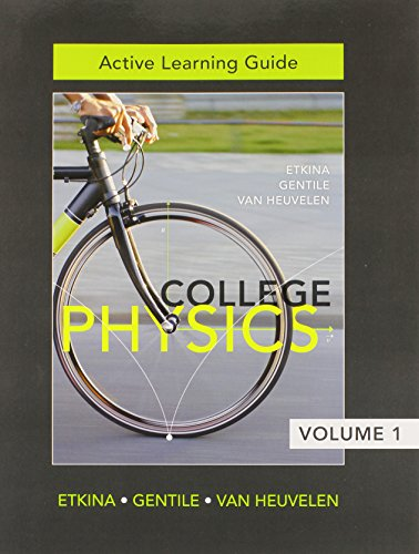9780321877109: Active Learning Guide for College Physics, Vol. 1 (Chs. 1-13)