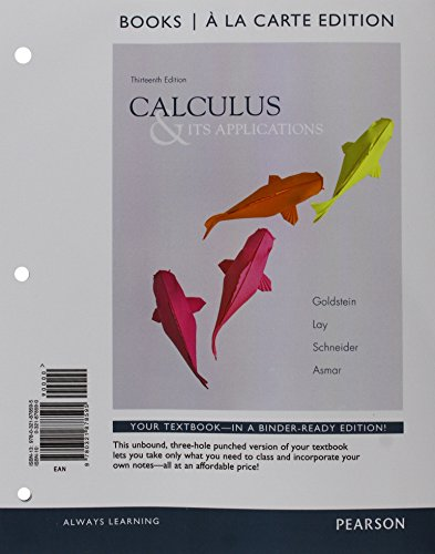 Calculus & Its Applications, Books a la Carte Edition (13th Edition): Lay, David J; Schneider, ...