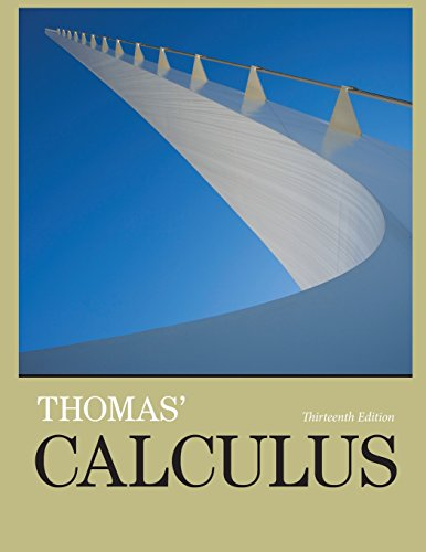 Thomas' Calculus (13th Edition): George B. Thomas Jr.; Maurice D. Weir; Joel R. Hass
