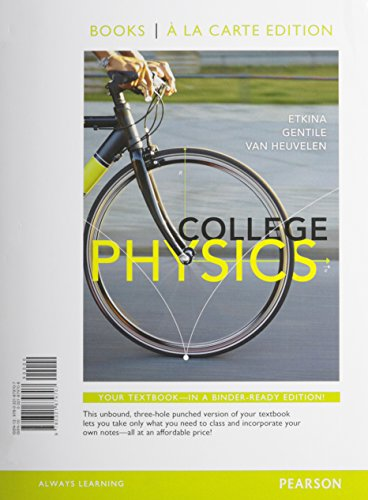 College Physics, Books a la Carte Edition: Etkina, Eugenia; Gentile, Michael; Van Heuvelen, Alan