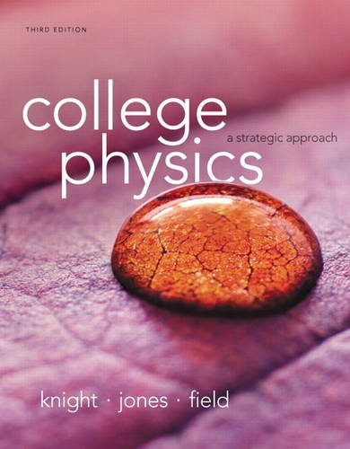 College Physics: A Strategic Approach (3rd Edition): Randall D. Knight,