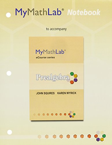 MyLab Math Notebook (loose leaf) for Squires: Squires, John; Wyrick,