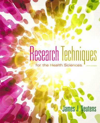 9780321883445: Research Techniques for the Health Sciences (5th Edition) (Neutens, Research Techniques for the Health Sciences)