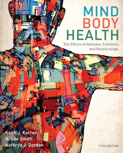 9780321883452: Mind/Body Health: The Effects of Attitudes, Emotions, and Relationships (5th Edition)