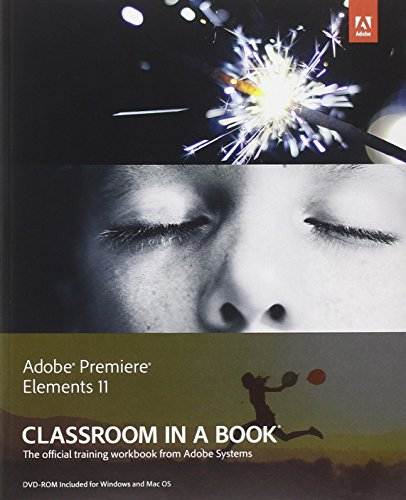 9780321883728: Adobe Premiere Elements 11 Classroom in a Book