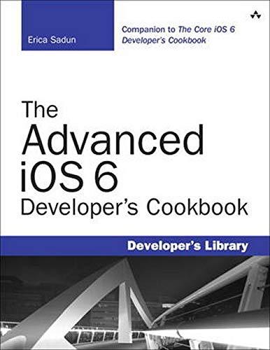 9780321884220: The Advanced iOS 6 Developer's Cookbook (4th Edition) (Developer's Library)