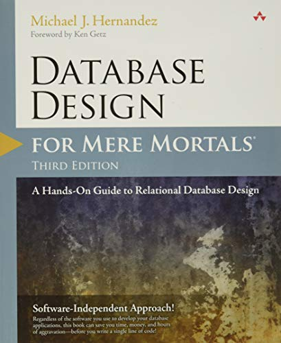 9780321884497: Database Design for Mere Mortals: A Hands-On Guide to Relational Database Design (3rd Edition)