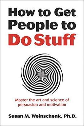 9780321884503: How to Get People to Do Stuff: Master the art and science of persuasion and motivation