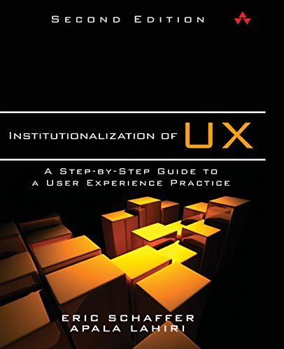 9780321884817: Institutionalization of UX: A Step-by-Step Guide to a User Experience Practice (2nd Edition)