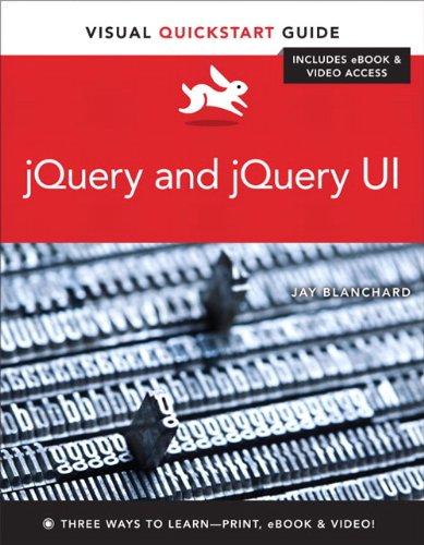 Jquery and jquery ui: visual quickstart guide | peachpit.