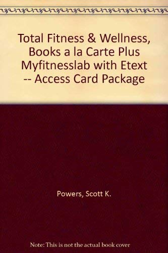9780321885227: Total Fitness & Wellness, Books a la Carte Plus MyFitnessLab with eText -- Access Card Package (6th Edition)