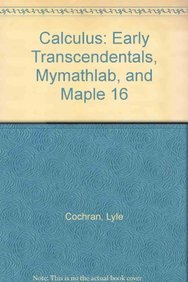9780321885418: Calculus: Early Transcendentals, MyMathLab, and Maple 16
