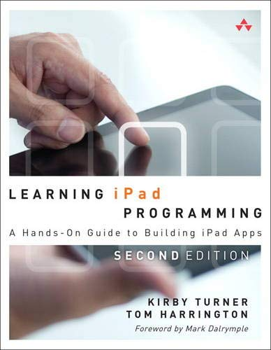9780321885715: Learning iPad Programming: A Hands-On Guide to Building iPad Apps (2nd Edition)