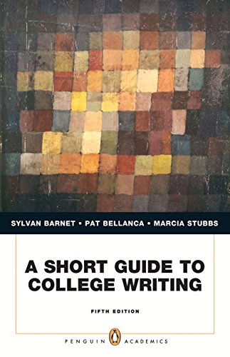 Short Guide to College Writing, A Plus NEW MyCompLab -- Access Card Package (5th Edition) (Penguin Academics) (0321885899) by Barnet, Sylvan; Bellanca, Pat; Stubbs, Marcia