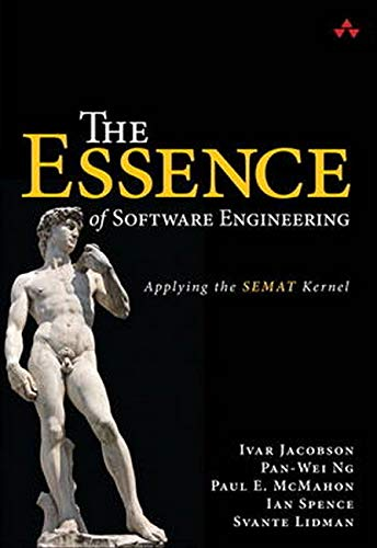 9780321885951: The Essence of Software Engineering: Applying the SEMAT Kernel