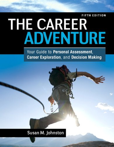Career Adventure: Your Guide to Personal Assessment, Career Exploration, and Decision Making Plus ...