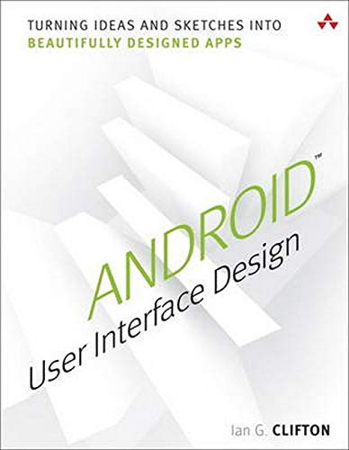 9780321886736: Android User Interface Design: Turning Ideas and Sketches into Beautifully Designed Apps (Usability)