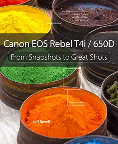 9780321886910: Canon EOS Rebel T4i / 650D: From Snapshots to Great Shots