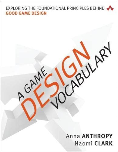 9780321886927: Game Design Vocabulary, A: Exploring the Foundational Principles Behind Good Game Design (Game Design/Usability)