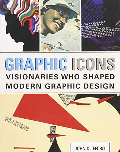 9780321887207: Graphic Icons: Visionaries Who Shaped Modern Graphic Design