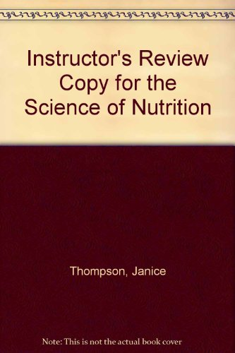 9780321887467: Instructor's Review Copy for the Science of Nutrition